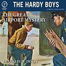 The Great Airport Mystery: The Hardy Boys, Book 9 (       UNABRIDGED) by Franklin W. Dixon Narrated by Chris Mannal
