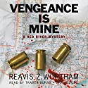 Vengeance Is Mine: A Red River Mystery, Book 4 Audiobook by Reavis Z. Wortham Narrated by Traber Burns