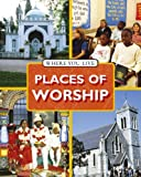img - for Places of Worship (Where You Live) book / textbook / text book