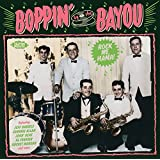 Boppin' By The Bayou ~ Rock Me Mama!