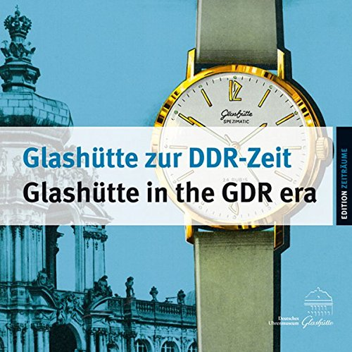 glashutte-zur-ddr-zeitglashutte-in-the-gdr-era
