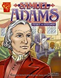 Samuel Adams: Patriot and Statesman (Graphic Biographies)