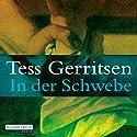 In der Schwebe Hörbuch von Tess Gerritsen Gesprochen von: Michael Hansonis