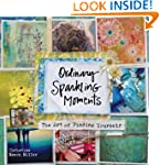 Ordinary Sparkling Moments: The Art o...