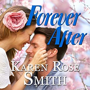 Forever After: Finding Mr. Right Series, Book 2 | [Karen Rose Smith]