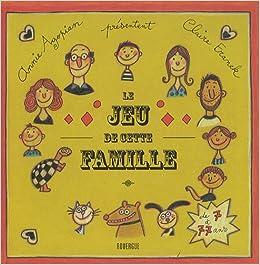 Le jeu de cette famille (French Edition): Annie Agopian: 9782812600210