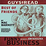 Best of Friends: A Story from Guys Read: Funny Business | Mac Barnett