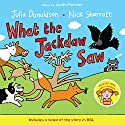 What the Jackdaw Saw Audiobook by Julia Donaldson Narrated by Justin Fletcher