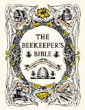 img - for The Beekeeper's Bible: Bees, Honey, Recipes & Other Home Uses book / textbook / text book