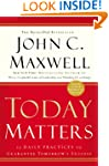 Today Matters: 12 Daily Practices to...