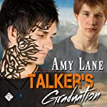 Talker's Graduation: Talker Series, Book 3 (       UNABRIDGED) by Amy Lane Narrated by David Kaplan