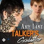Talker's Graduation: Talker Series, Book 3 | Amy Lane