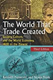 img - for The World That Trade Created: Society, Culture and the World Economy, 1400 to the Present book / textbook / text book
