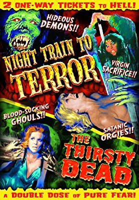 Horror Double Feature (Night Train to Terror / The Thirsty Dead)