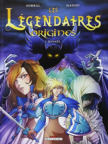 Les légendaires, origines (1) : Danaël