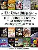 The Onion Magazine: The Iconic Covers that Transformed an Undeserving World