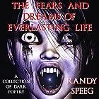 The Fears and Dreams of Everlasting Life: A Collection of Dark Poetry (       ungekürzt) von Randy Speeg Gesprochen von: Gilbert Moore