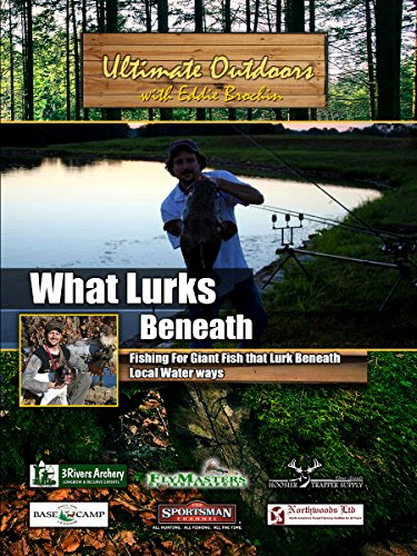 Ultimate Outdoors with Eddie Brochin What Lurks Beneath