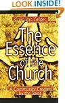 Essence Of The Church, The: A Communi...