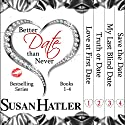 Better Date than Never Boxed Set: Books 1-4 Hörbuch von Susan Hatler Gesprochen von: Martha Lee