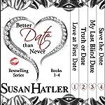 Better Date than Never Boxed Set: Books 1-4 | Susan Hatler