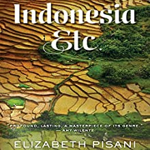 Indonesia, Etc.: Exploring the Improbable Nation Audiobook by Elizabeth Pisani Narrated by Jan Cramer
