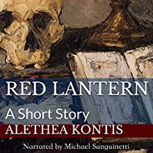 Red Lantern: A Short Story Audiobook by Alethea Kontis Narrated by Michael Sanguinetti