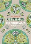 Art-th�rapie Celtique: 100 coloriages...