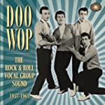 Doo Wop The Rock & Roll Vocal Group S...