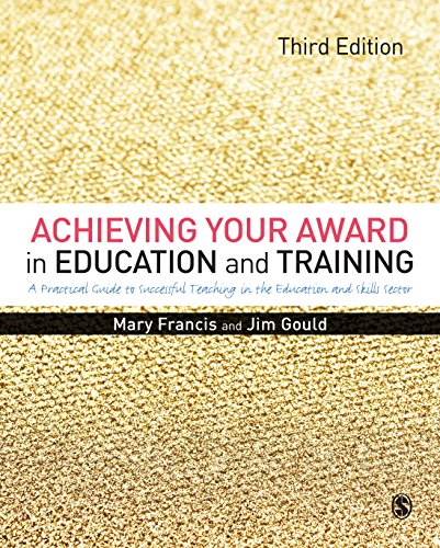 Mary Francis - Achieving Your Award in Education and Training: A Practical Guide to Successful Teaching in the Education and Skills Sector