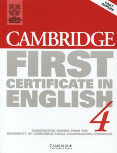 Cambridge first certificate in English. Student's book. Per le Scuole superiori: Examination Papers from the University of Cambridge Local Examinations Syndicate: Level 4 (FCE Practice Tests)