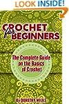 Crocheting: Crochet for Beginners. Th...