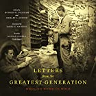 Letters from the Greatest Generation: Writing Home in WWII Hörbuch von Howard H. Peckham - editor, Shirley A. Snyder - editor, James H. Madison - foreword Gesprochen von: Donald Corren