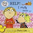 Help! I Really Mean It! (Charlie and Lola)