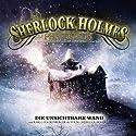 Die unsichtbare Wand (Sherlock Holmes Phantastik 1) Hörspiel von Ronald Hahn Gesprochen von: Tom Jacobs, Till Hagen, Marcus Off