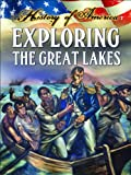 Exploring the Great Lakes (History of America) (1621697304) by Thompson, Linda