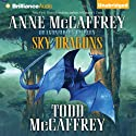 Sky Dragons: Dragonriders of Pern (       UNABRIDGED) by Anne McCaffrey, Todd McCaffrey Narrated by Emily Durante