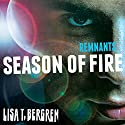 Remnants: Season of Fire: The Remnants Series, Book 2 (       UNABRIDGED) by Lisa T. Bergren Narrated by Jorjeana Marie