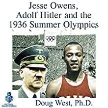 Jesse Owens, Adolf Hitler and the 1936 Summer Olympics: 30 Minute Book Series Audiobook by Doug West Narrated by Gregory Diehl
