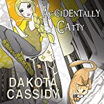 Accidentally Catty: Accidentally Paranormal, Book 5 | Dakota Cassidy