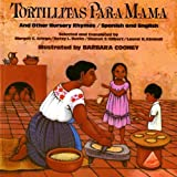 img - for Tortillitas para Mam?and Other Nursery Rhymes (Bilingual Edition in Spanish and English) by Margot C. Griego, Betsy L. Bucks, Sharon S. Gilbert, Laurel (1988) Paperback book / textbook / text book