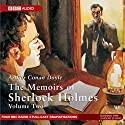 Memoirs of Sherlock Holmes, Volume 2 (Dramatised) Radio/TV von Sir Arthur Conan Doyle Gesprochen von: Clive Merrison, Michael Williams