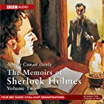 Memoirs of Sherlock Holmes, Volume 2 [Dramatised] | Sir Arthur Conan Doyle