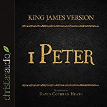 Holy Bible in Audio - King James Version: 1 Peter (       UNABRIDGED) by King James Version Narrated by David Cochran Heath