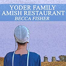 Yoder Family Amish Restaurant: Amish Romance (       UNABRIDGED) by Becca Fisher Narrated by Dorothy Deavers