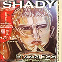 Shady Bizzness' Life as Eminem's Bodyguard in an Industry of Paper Gangsters Audiobook by Byron Bernard Williams Narrated by John Wray