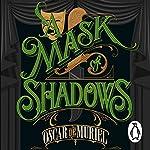 A Mask of Shadows: Frey & McGray, Book 3 | Oscar de Muriel