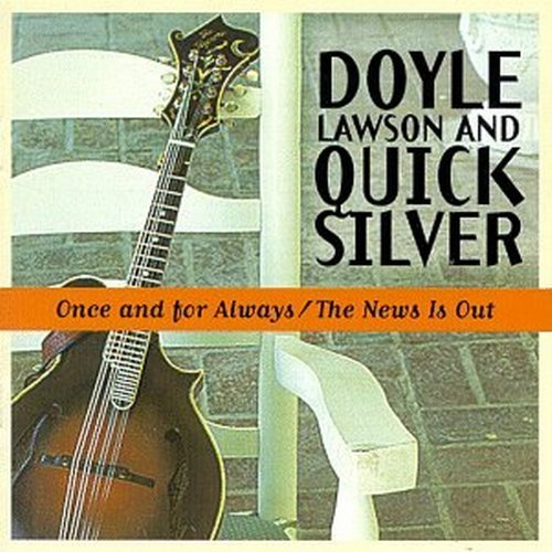 Doyle Lawson & Quicksilver - Once and For Always-The News - Zortam Music