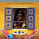 A Cup of Friendship: A Novel Audiobook by Deborah Rodriguez Narrated by Mozhan Marno
