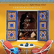 A Cup of Friendship: A Novel | Deborah Rodriguez